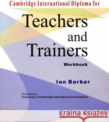 Cambridge International Diploma for Teachers and Trainers Workbook  Barker, Ian 9788175963504