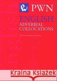English Adverbial Collocations Douglas-Kozłowska Christian 9788301139384