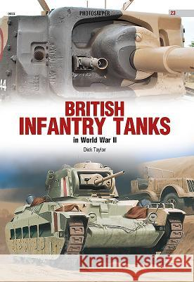British Infantry Tanks in World War II Dick Taylor 9788365437129 Kagero
