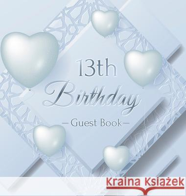 13th Birthday Guest Book: Ice Sheet, Frozen Cover Theme, Best Wishes from Family and Friends to Write in, Guests Sign in for Party, Gift Log, Ha Birthday Guest Books O 9788395817779