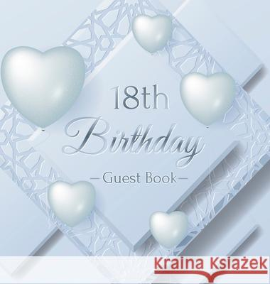18th Birthday Guest Book: Ice Sheet, Frozen Cover Theme, Best Wishes from Family and Friends to Write in, Guests Sign in for Party, Gift Log, Ha Birthday Guest Books O 9788395817809
