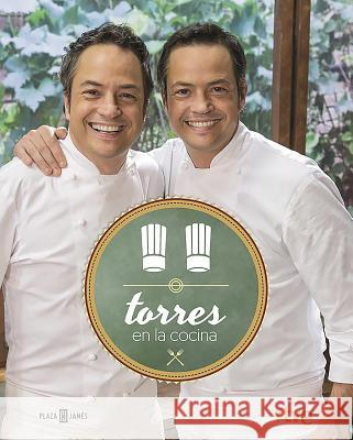 Torres En La Cocina / Torres in the Kitchen Sergio Torres Javier Torres 9788401017315