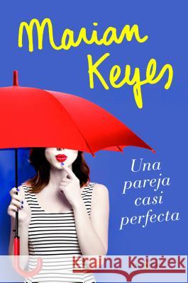 Una Pareja Casi Perfecta / The Break Marian Keyes 9788401020827