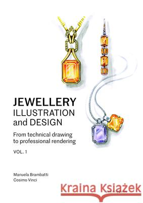 Jewellery Illustration and Design: From Technical Drawing to Professional Rendering  9788416851577