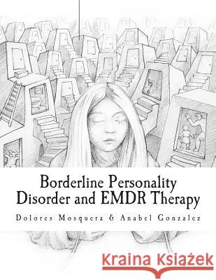 Borderline Personality Disorder and Emdr Therapy Dolores Mosquera Anabel Gonzalez 9788461712762