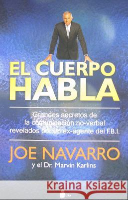 El Cuerpo Habla = What Every Body Is Saying Joe Navarro 9788478087181