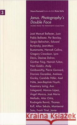 Janus. Photography's Double Face: Works from the Permanent Collection Catherine Coleman Horacio Fernande 9788480263474