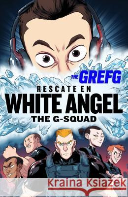 Rescate En White Angel the G-Squad / Rescue in White Angel the G-Squad Thegrefg 9788490437322