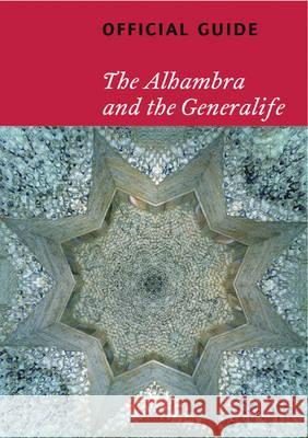 Alhambra and the Generalife: Official Guide Ca T 9788492441129