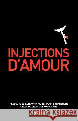 Injections D'Amour Brusse                                   Dehairs Christiane Lefort Jacqueline 9788493862336 Brusse Publications
