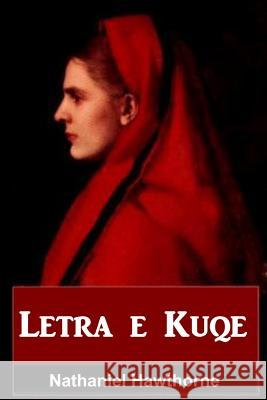 Letra E Kuqe: The Scarlet Letter, Albanian Edition Nathaniel Hawthorne 9788588712256