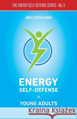 Energy Self-Defense for Young Adults Anni Sennov Carsten Sennov 9788772060026