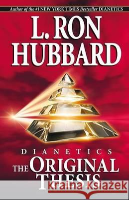 DIANETICS THE ORIGINAL THESIS L. Ron Hubbard 9788779897748