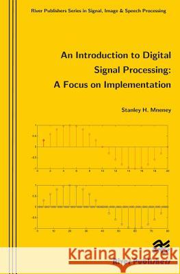 An Introduction to Digital Signal Processing: A Focus on Implementation Stanley Mneney 9788792329127