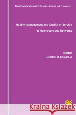 Mobility Management and Quality-Of-Service for Heterogeneous Networks D. Kouvatsos Demetres 9788792329202