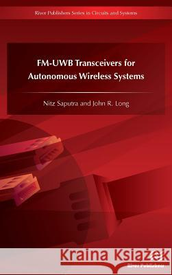 An Fm-Uwb Transceiver for Autonomous Wireless Systems Nitz Saputra John R. Long 9788793519169