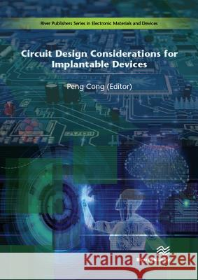 Circuit Design Considerations for Implantable Devices Peng Cong 9788793519862