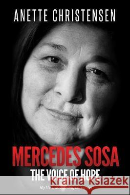 Mercedes Sosa - The Voice of Hope: My Life-Transforming Encounter Anette Christensen 9788799821655