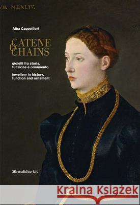 Chains: Jewelry in History, Function and Ornament Alba Cappellieri 9788836638468