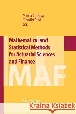 Mathematical and Statistical Methods for Actuarial Sciences and Finance Marco Corazza Claudio Pizzi 9788847039063 Springer
