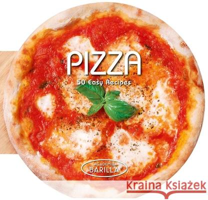 Pizza: 50 Easy Recipes Academia Barilla 9788854408487