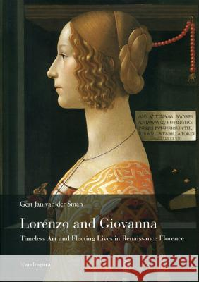 Lorenzo and Giovanna: Timeless Art and Fleeting Lives in Renaissance Florence Gert Va 9788874611287 Mandragora