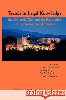 Trends in Legal Knowledge. The Semantic Web and the Regulation of Electronic Social Systems P. Noriega P F. Galindo D 9788883980497