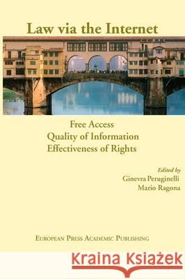 Law Via the Internet. Free Access, Quality of Information, Effectiveness of Rights Ginevra Peruginelli Mario Ragona 9788883980589