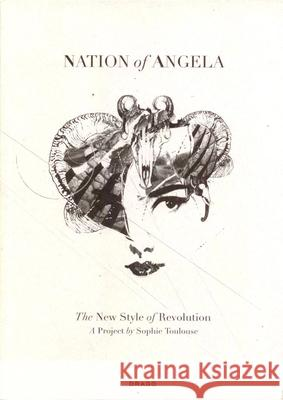 Nation of Angela: The New Style of Revolution Sophie Toulouse 9788888493381