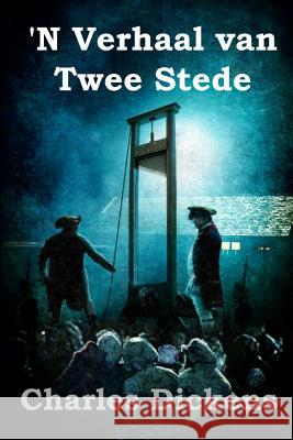'N Verhaal van Twee Stede: A Tale of Two Cities, Afrikaans editions Charles Dickens 9788937703140