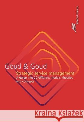 Strategic Service Management: A Guide Into 20 Different Models, Theories and Concepts  9789020733020