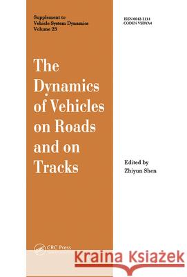 The Dynamics of Vehicles on Roads and on Tracks: Proceedings of the 13th Iavsd Symposium Z.Y. Shen   9789026513800