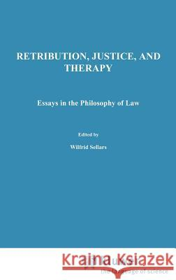 Retribution, Justice, and Therapy: Essays in the Philosophy of Law Jeffrie G. Murphy J. G. Murphy 9789027709981 Springer