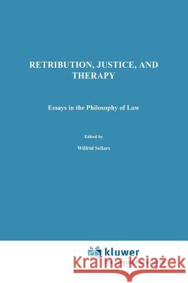 Retribution, Justice, and Therapy: Essays in the Philosophy of Law Jeffrie G. Murphy J. G. Murphy 9789027709998 Springer