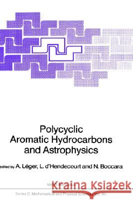 Polycyclic Aromatic Hydrocarbons and Astrophysics A. Liger L. D'Hendecourt Nino Boccara 9789027723611 Springer
