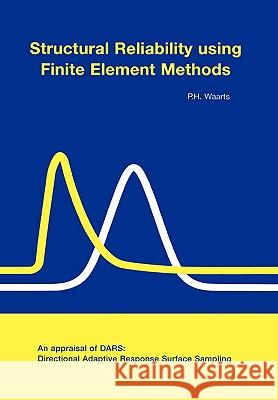 Structural Reliability Using Finite Element Methods P. H. Waarts 9789040720734