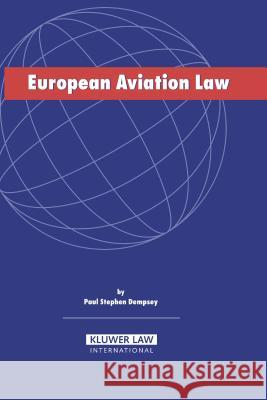 European Aviation Law Paul Stephen Dempsey 9789041122650