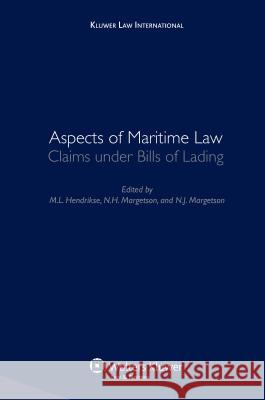 Aspects of Maritime Law : Claims Under Bills of Lading Hendrikse 9789041126238