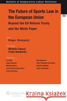 The Future of Sports Law in the European Union : Beyond the EU Reform Treaty and the White Paper Blanpain 9789041127617