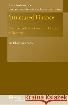 Structured Finance: On from the Credit Crunch - The Road to Recovery Robbe 9789041127877