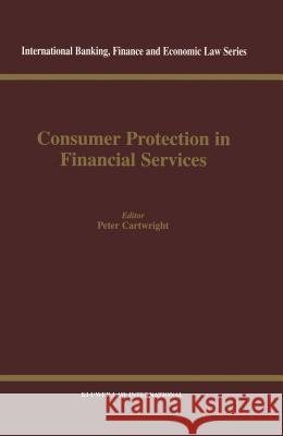 Consumer Protection in Financial Services Peter Cartwright Peter Cartwright 9789041197177