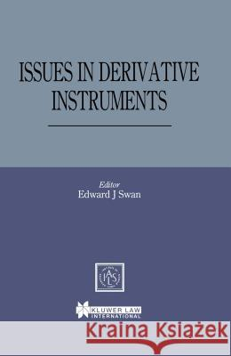 Issues Derivative Instruments Edward J. Swan Edward Swan 9789041197290