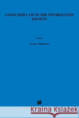 Consumer Law in the Information Society Thomas Wilhelmsson Salla Tuominen Heli Tuomola 9789041198112