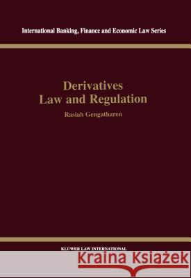 Derivatives Law & Regulation Rasiah Gengatharen Rasiah Gengarathan 9789041198365