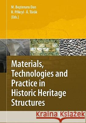 Materials, Technologies and Practice in Historic Heritage Structures Maria Bostenar Richard Prikryl Akos Tarak 9789048126835