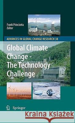 Global Climate Change - The Technology Challenge Frank Princiotta 9789048131525