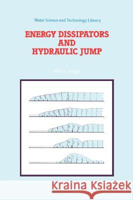Energy Dissipators and Hydraulic Jump Willi H. Hager 9789048141067