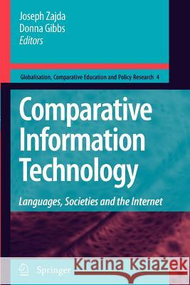 Comparative Information Technology: Languages, Societies and the Internet Joseph Zajda Donna Gibbs 9789048181247