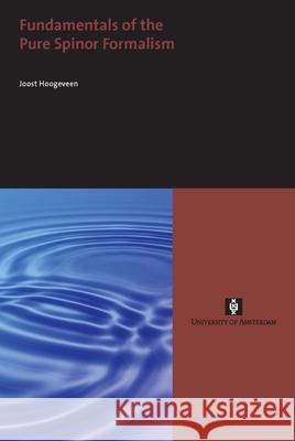 Fundamentals of the Pure Spinor Formalism Joost Hoogeveen 9789056296414