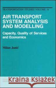Air Transport System Analysis and Modelling Milan Janic 9789056992446